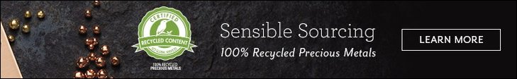 Sensible Sourcing - 100% Recycled Precious Metals