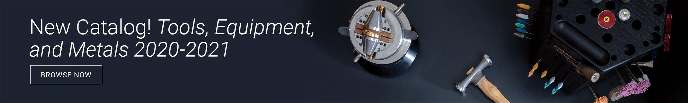 New Catalog! Tools, Equipment, and Metals